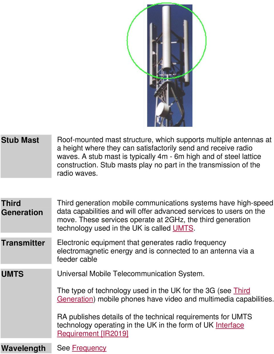 Third Generation Transmitter UMTS Third generation mobile communications systems have high-speed data capabilities and will offer advanced services to users on the move.