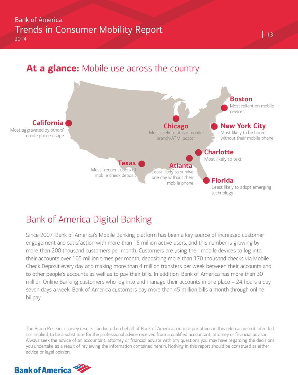 likely to text Florida Least likely to adopt emerging technology Bank of America Digital Banking Since 2007, Bank of America s Mobile Banking platform has been a key source of increased customer