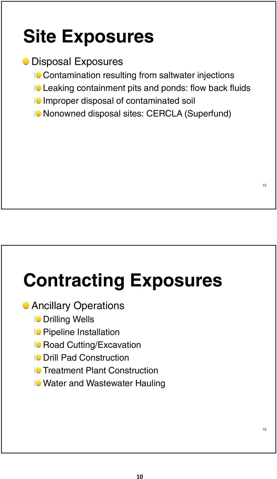 (Superfund) 15 Contracting Exposures Ancillary Operations Drilling Wells Pipeline Installation Road