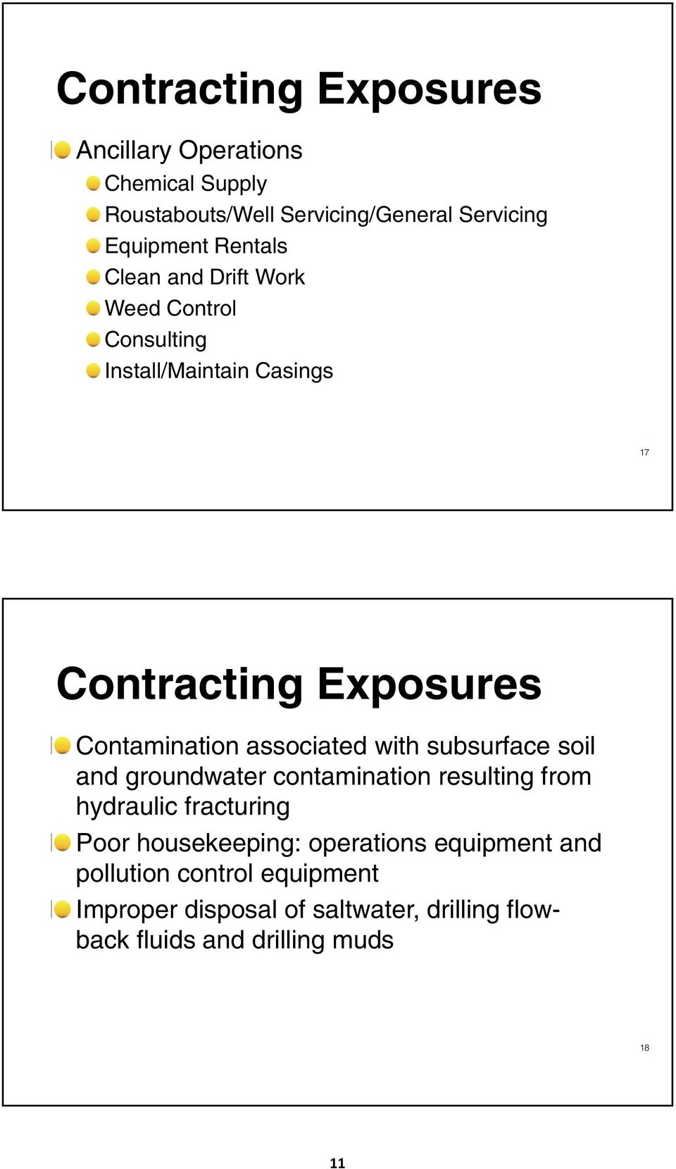 associated with subsurface soil and groundwater contamination resulting from hydraulic fracturing Poor housekeeping: