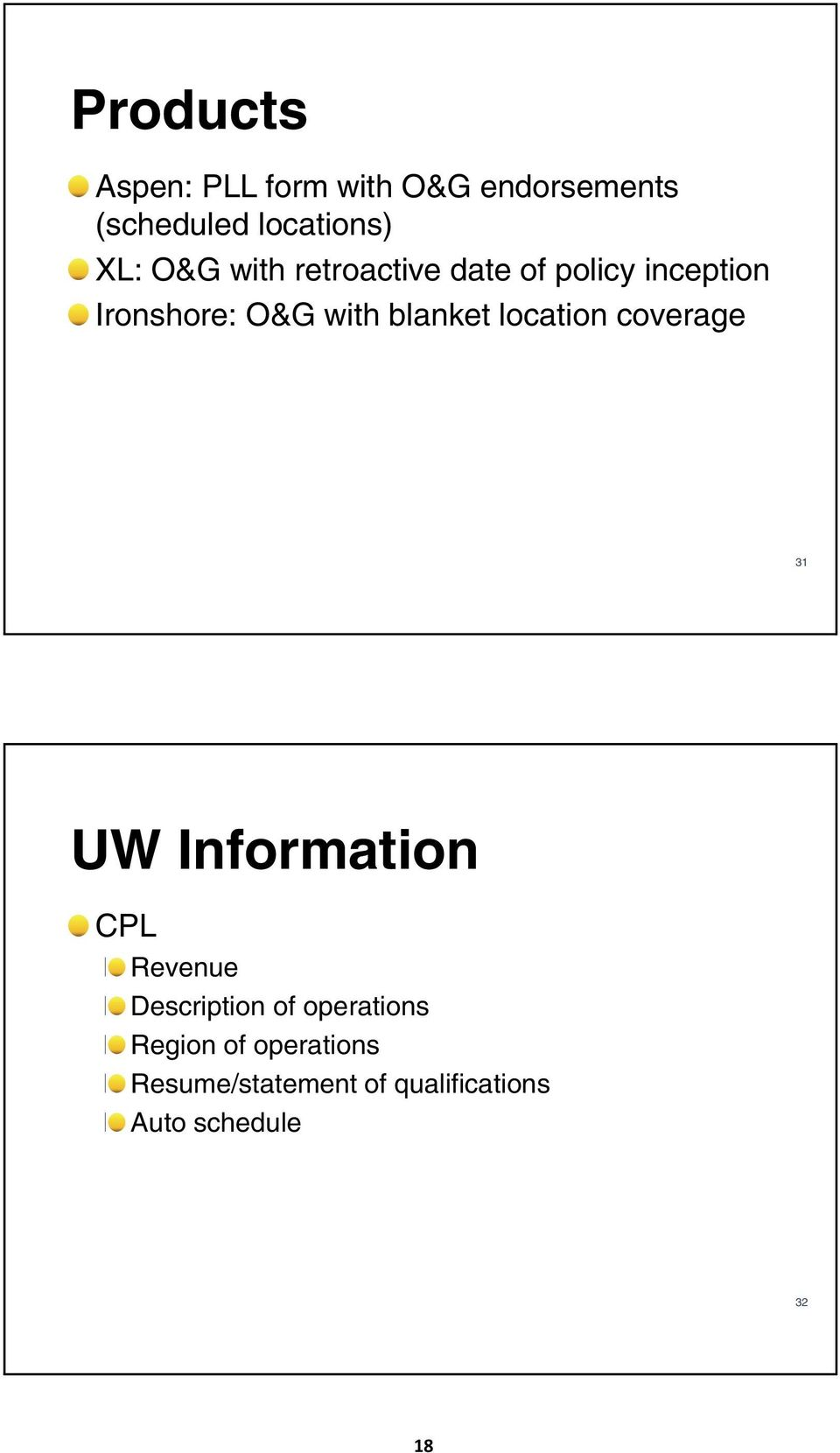 location coverage 31 UW Information CPL Revenue Description of operations