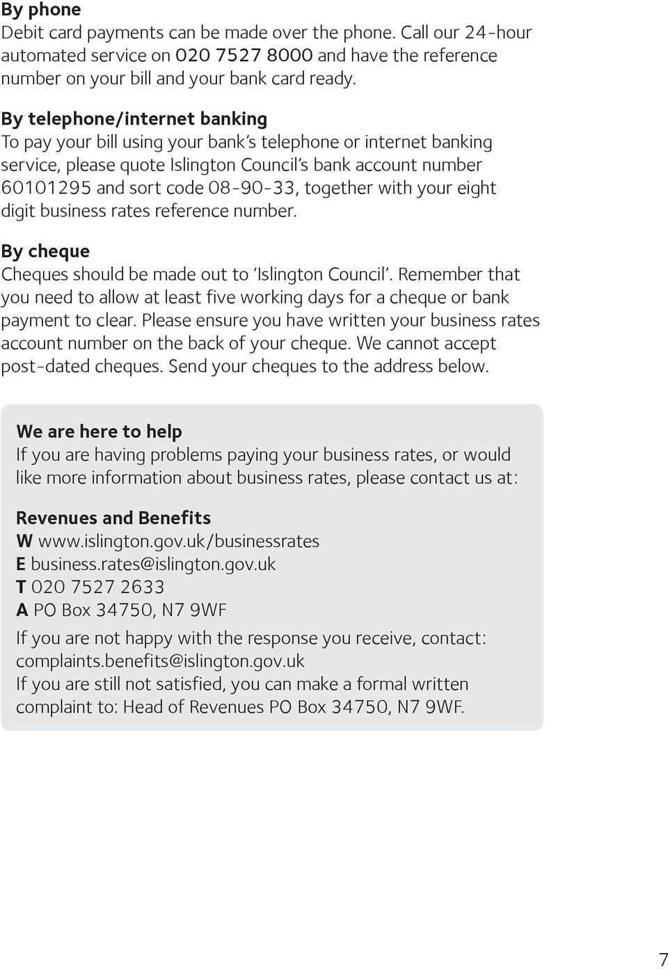 with your eight digit business rates reference number. By cheque Cheques should be made out to Islington Council.