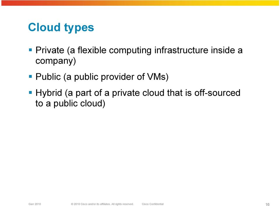 public provider of VMs) Hybrid (a part of a