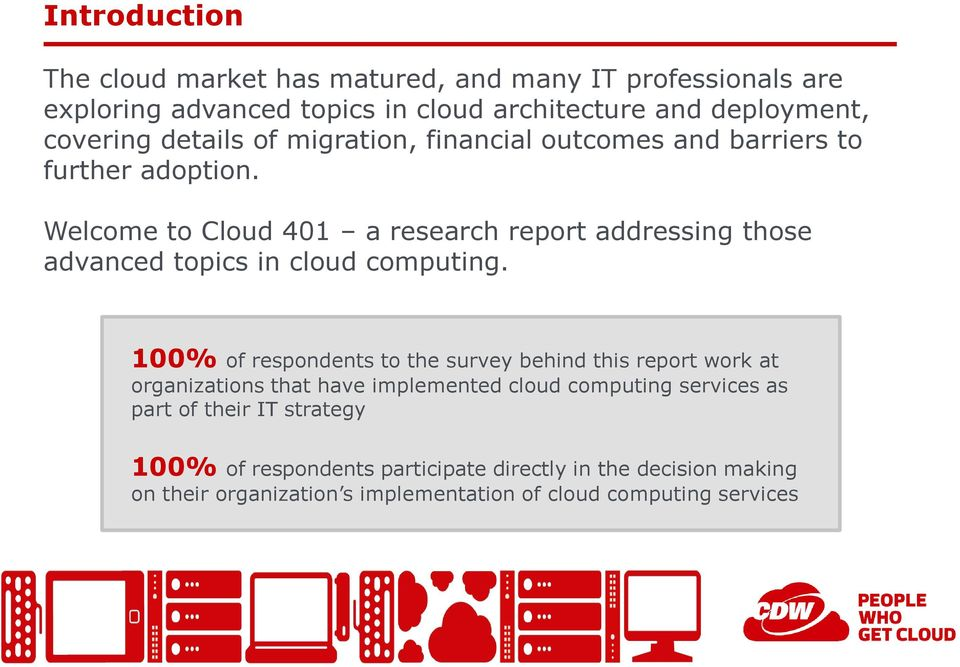 Welcome to Cloud 401 a research report addressing those advanced topics in cloud computing.