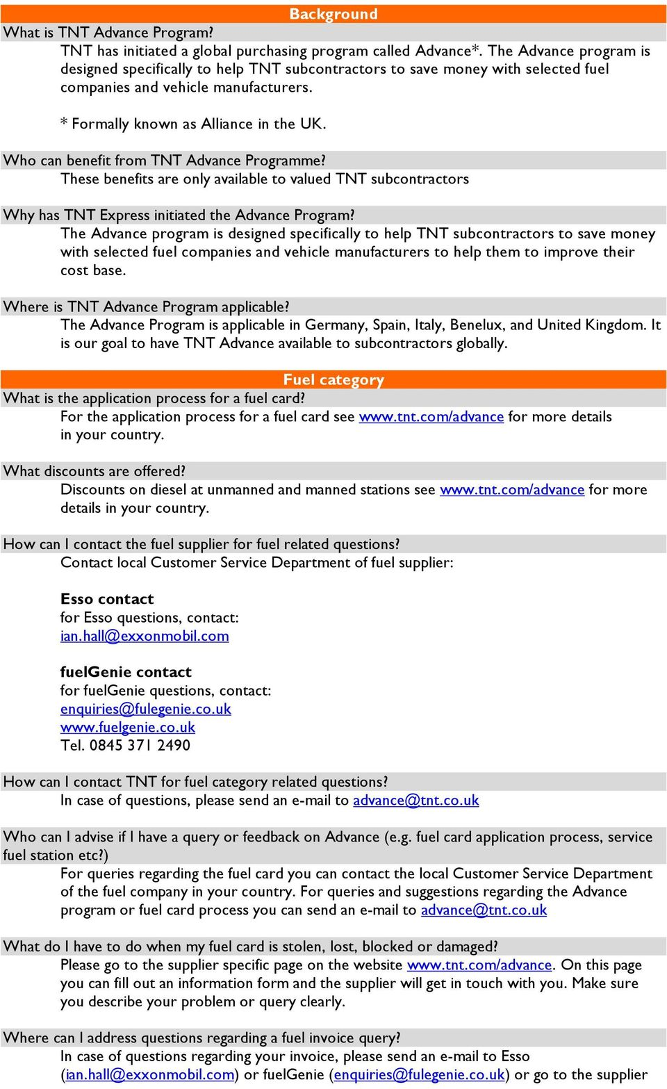 Who can benefit from TNT Advance Programme? These benefits are only available to valued TNT subcontractors Why has TNT Express initiated the Advance Program?