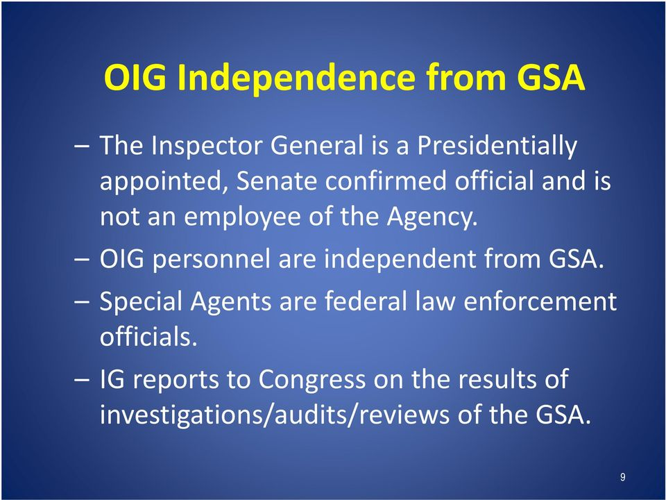 OIG personnel are independent from GSA.