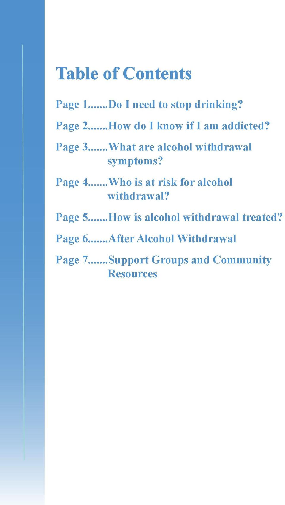 Page 4...Who is at risk for alcohol withdrawal? Page 5.