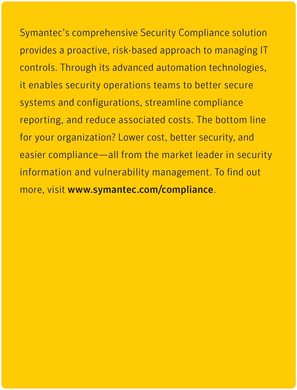 streamline compliance reporting, and reduce associated costs. The bottom line for your organization?