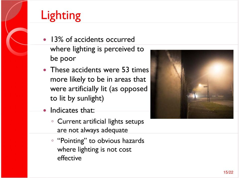 opposed to lit by sunlight) Indicates that: Current artificial lights setups are
