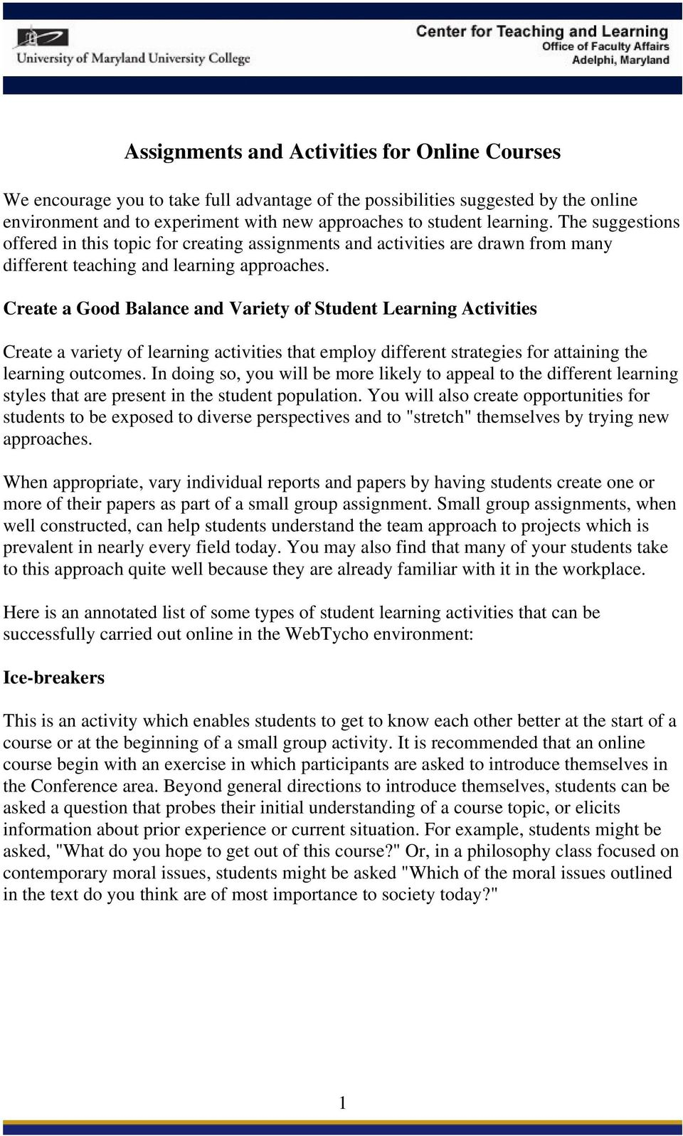 Create a Good Balance and Variety of Student Learning Activities Create a variety of learning activities that employ different strategies for attaining the learning outcomes.