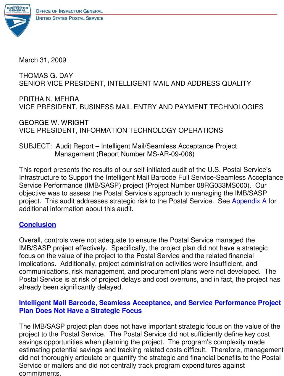 audit of the U.S. Postal Service s Infrastructure to Support the Intelligent Mail Barcode Full Service-Seamless Acceptance Service Performance (IMB/SASP) project (Project Number 08RG033MS000).