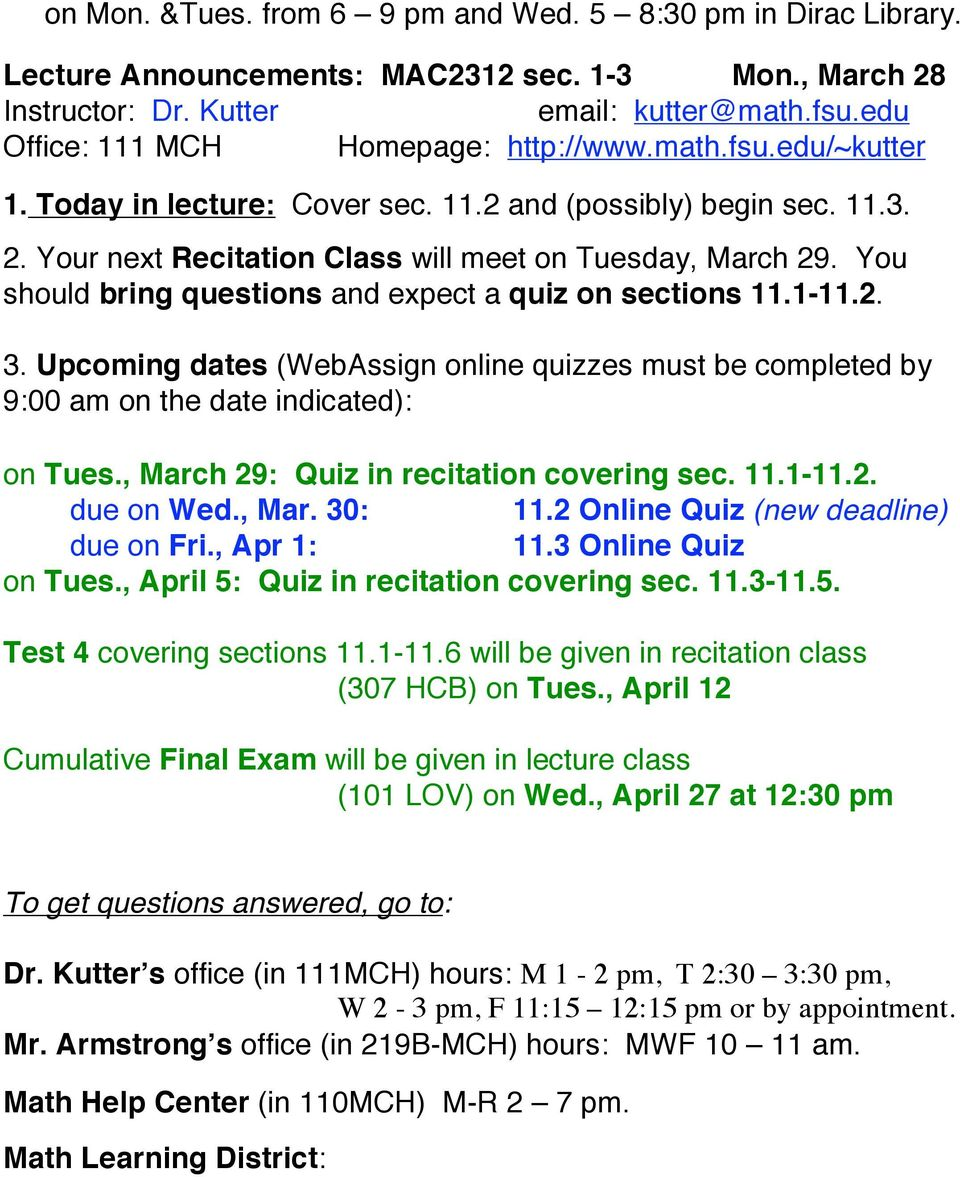 11.1-11.2. due on Wed., Mar. 30: 11.2 Online Quiz (new deadline) due on Fri., Apr 1: 11.3 Online Quiz on Tues., April 5: Quiz in recitation covering sec. 11.3-11.5. Test 4 covering sections 11.