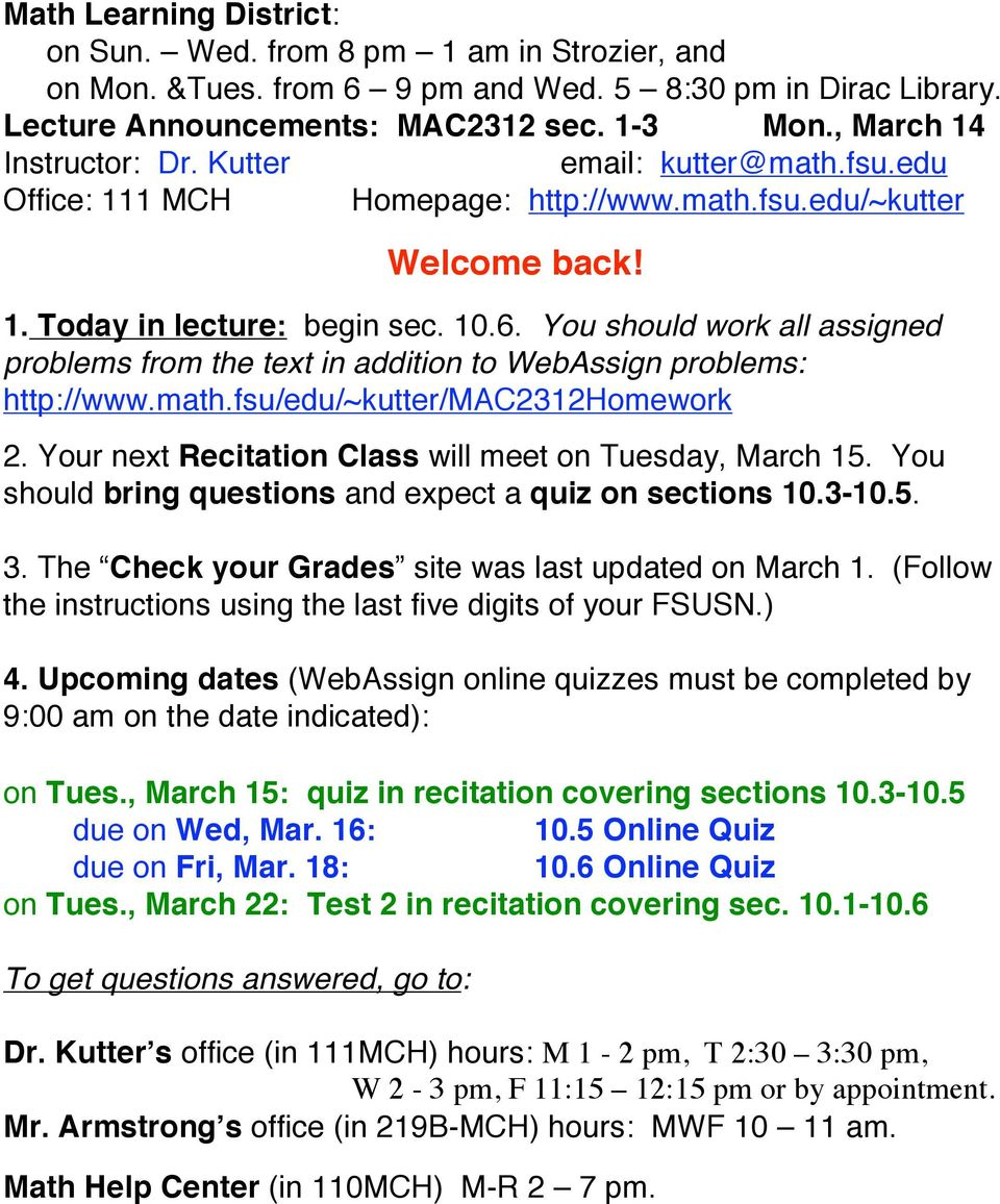 You should bring questions and expect a quiz on sections 10.3-10.5. 3. The Check your Grades site was last updated on March 1. (Follow the instructions using the last five digits of your FSUSN.) 4.