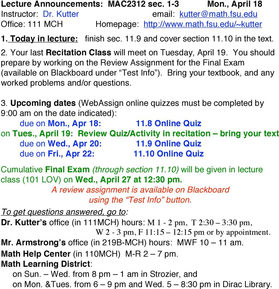 Upcoming dates (WebAssign online quizzes must be completed by due on Mon., Apr 18: 11.8 Online Quiz on Tues., April 19: Review Quiz/Activity in recitation bring your text due on Wed., Apr 20: 11.