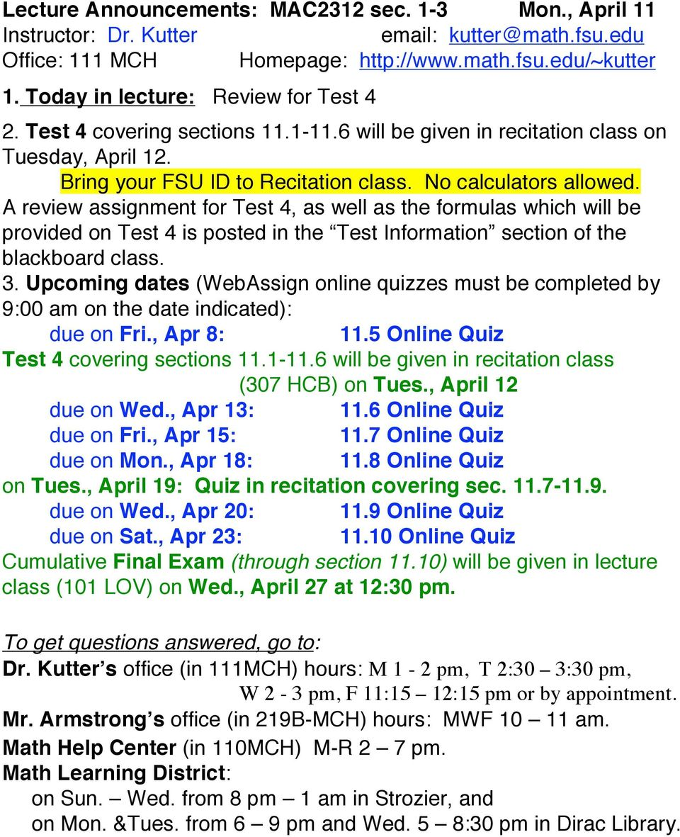A review assignment for Test 4, as well as the formulas which will be provided on Test 4 is posted in the Test Information section of the blackboard class. 3.