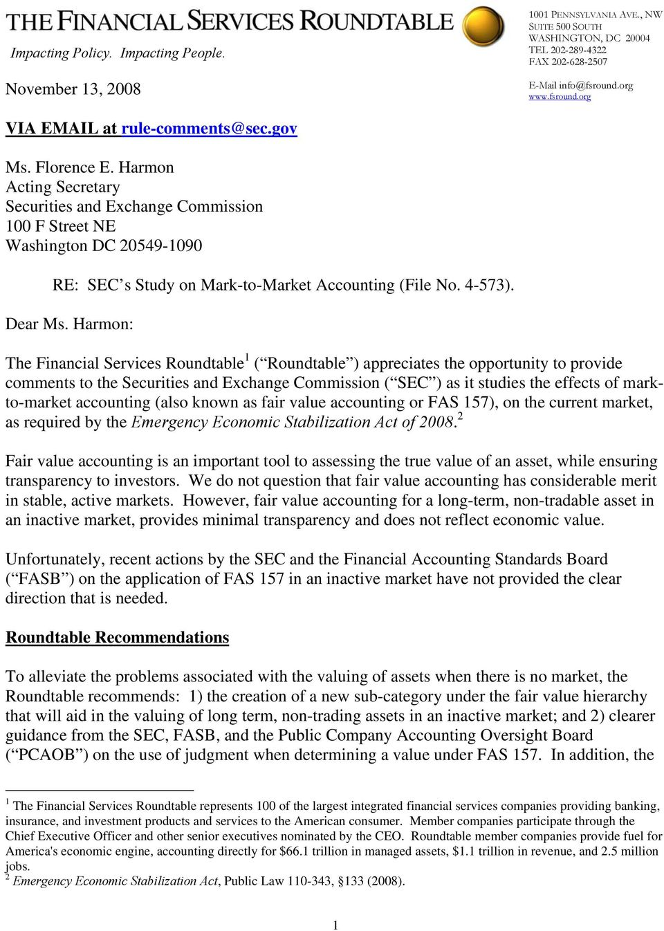 Harmon Acting Secretary Securities and Exchange Commission 100 F Street NE Washington DC 20549-1090 RE: SEC s Study on Mark-to-Market Accounting (). Dear Ms.