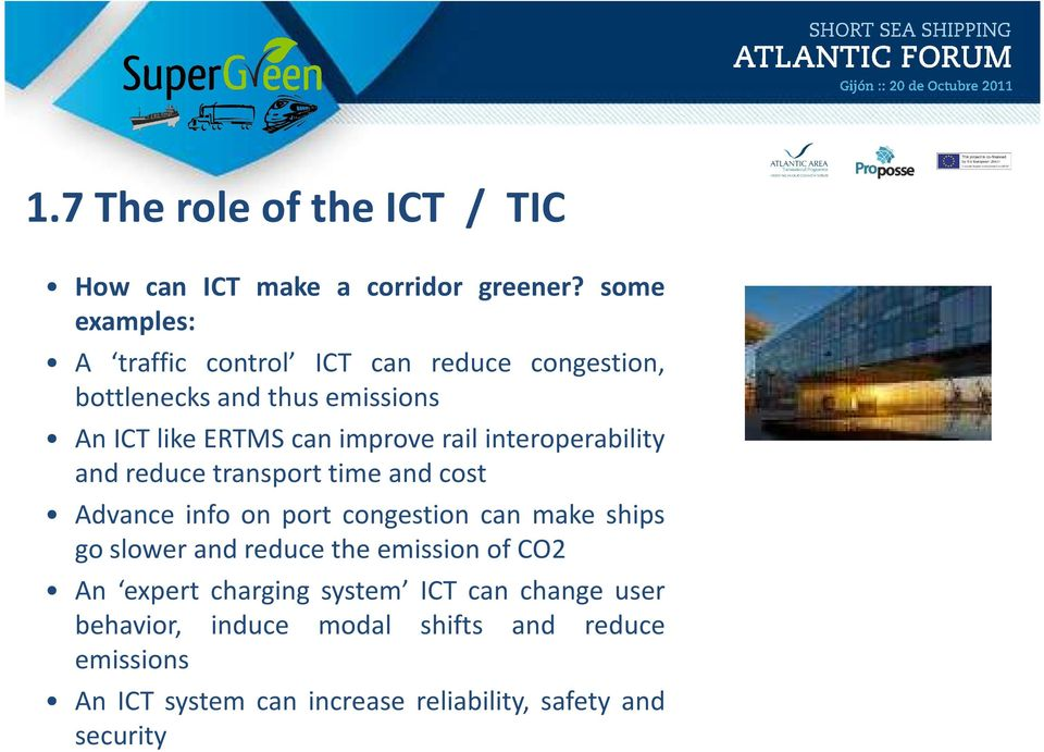 rail interoperability and reduce transport time and cost Advance info on port congestion can make ships