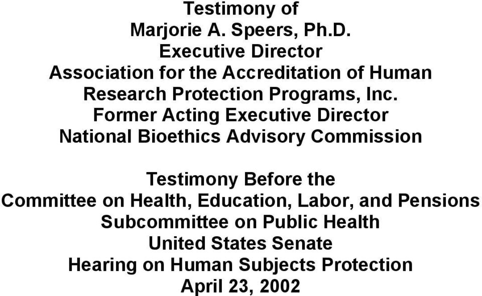 Former Acting Executive Director National Bioethics Advisory Commission Testimony Before the