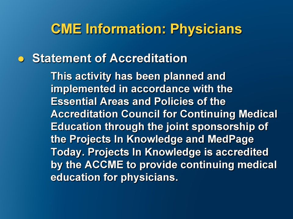 Continuing Medical Education through the joint sponsorship of the Projects In Knowledge and MedPage