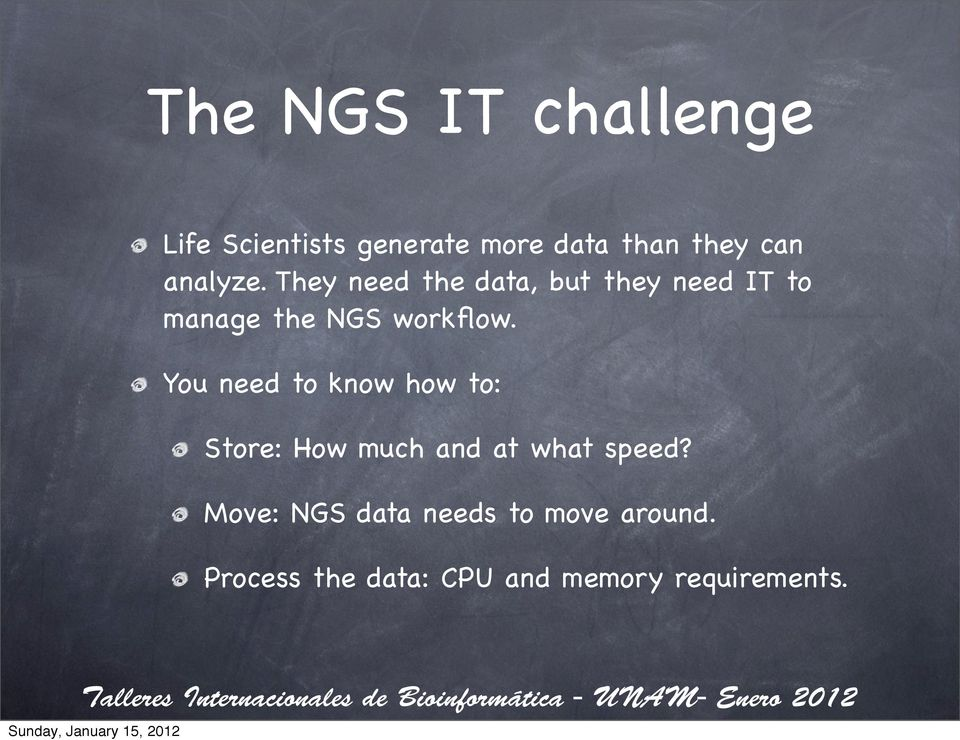 They need the data, but they need IT to manage the NGS workflow.