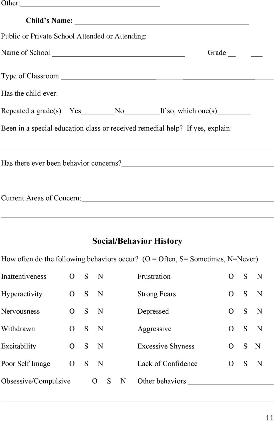 Current Areas of Concern: Social/Behavior History How often do the following behaviors occur?