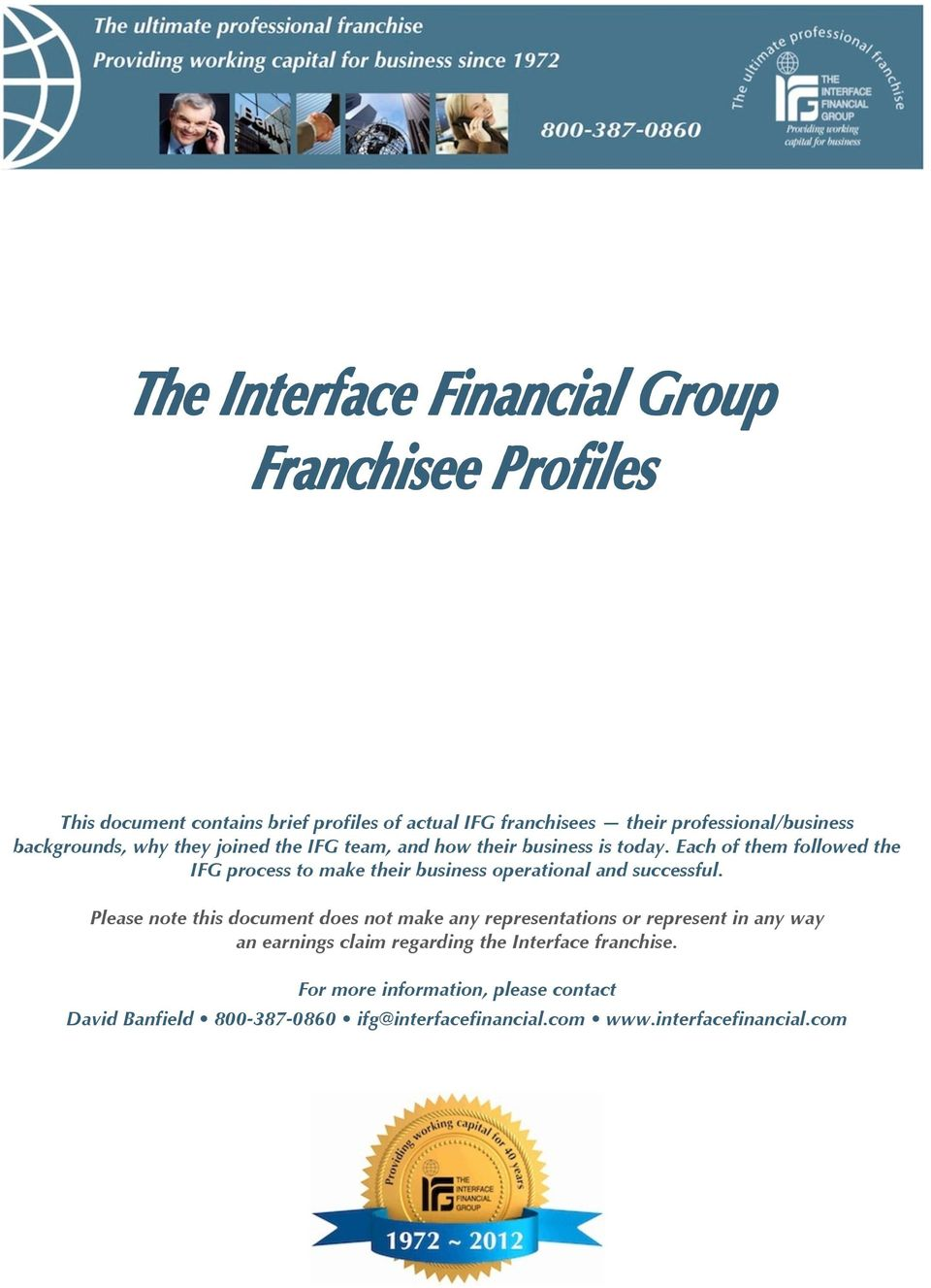Each of them followed the IFG process to make their business operational and successful.