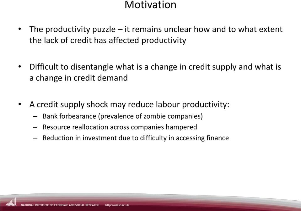 credt demand A credt supply shock may reduce labour productvty: Bank forbearance (prevalence of