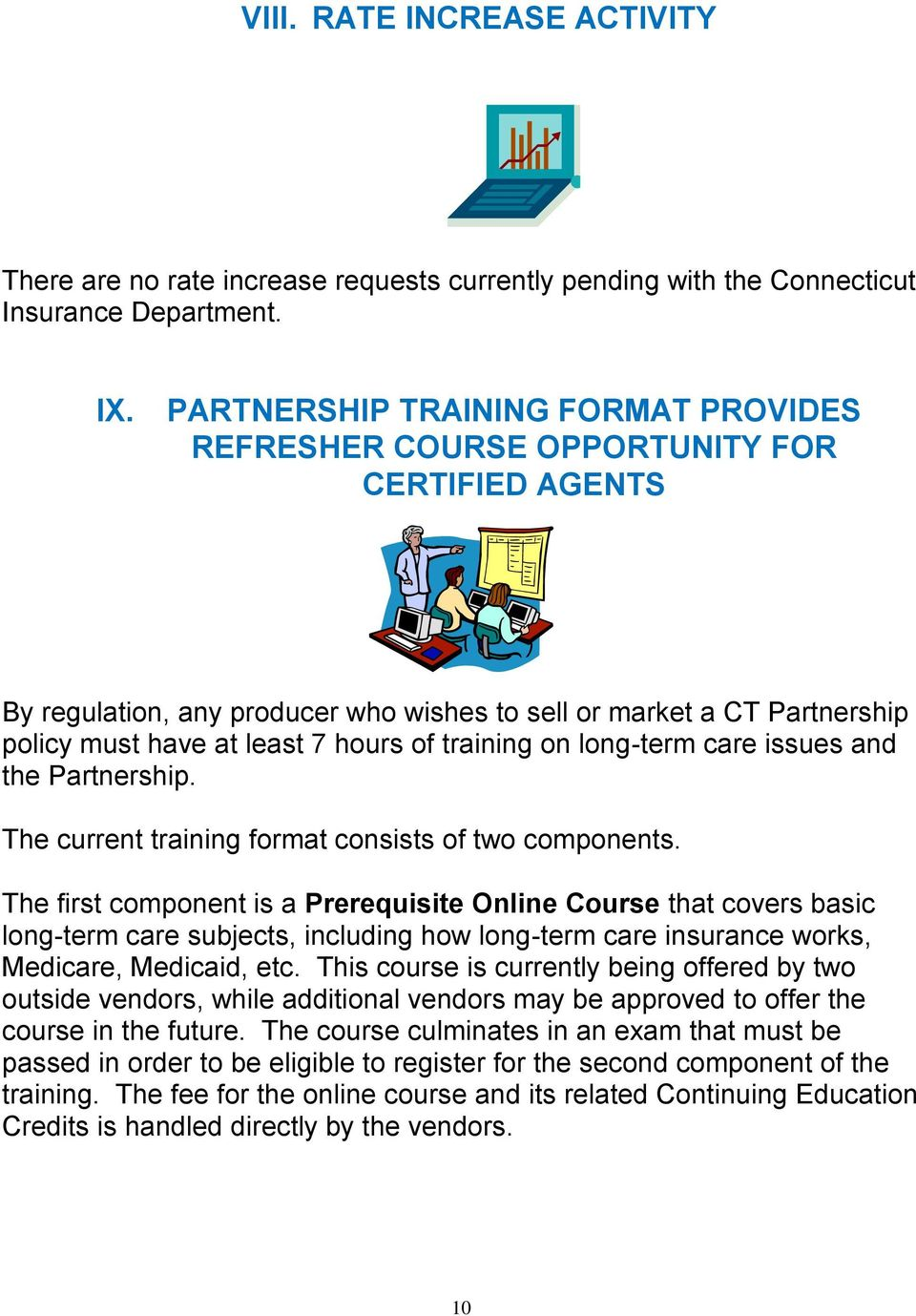 training on long-term care issues and the Partnership. The current training format consists of two components.