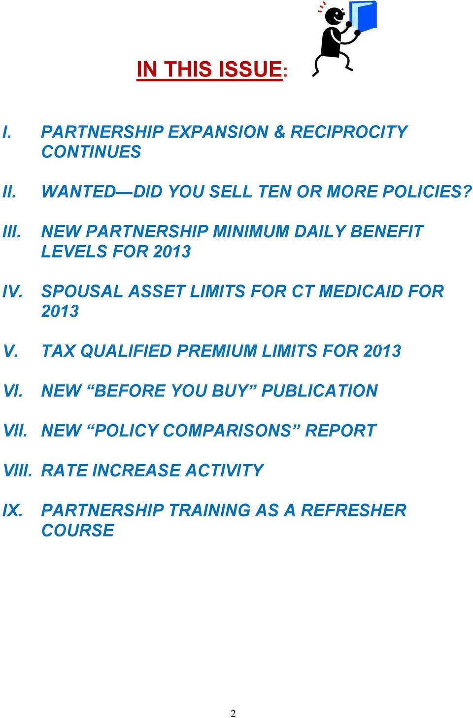NEW PARTNERSHIP MINIMUM DAILY BENEFIT LEVELS FOR 2013 SPOUSAL ASSET LIMITS FOR CT MEDICAID FOR 2013 V.
