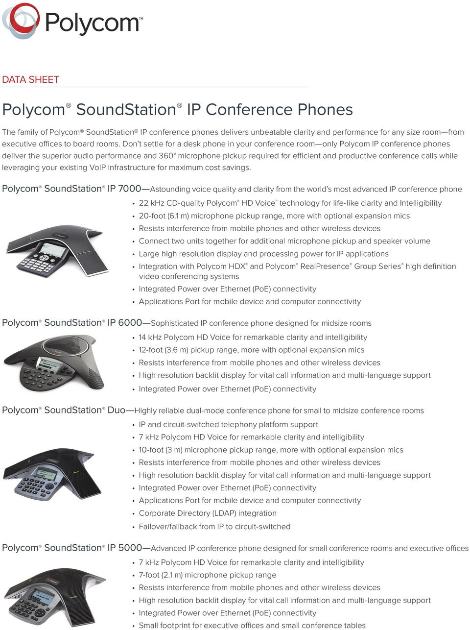 Don t settle for a desk phone in your conference room only Polycom IP conference phones deliver the superior audio performance and 360 microphone pickup required for efficient and productive