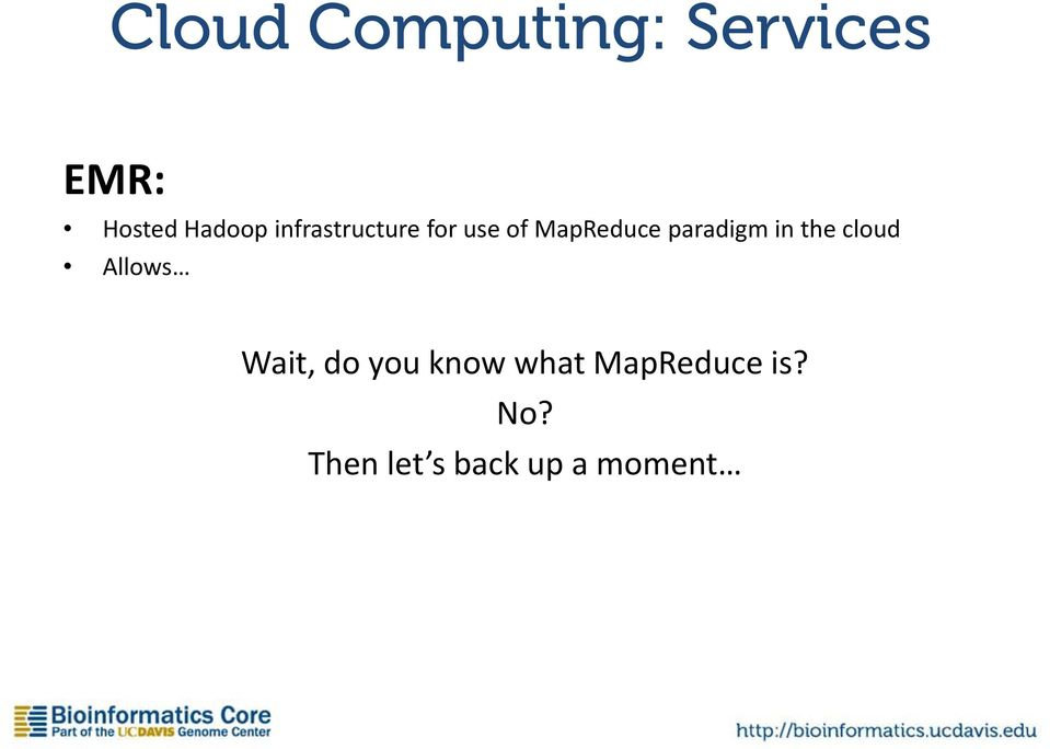 in the cloud Allows Wait, do you know what