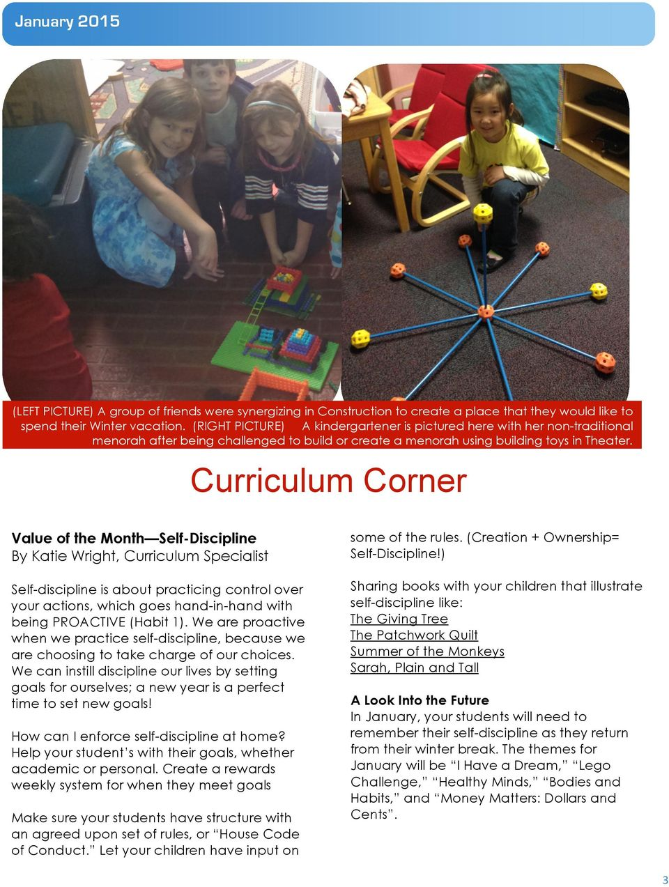 Curriculum Corner Value of the Month Self-Discipline By Katie Wright, Curriculum Specialist some of the rules. (Creation + Ownership= Self-Discipline!