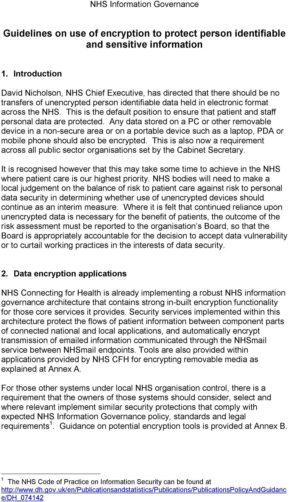This is the default position to ensure that patient and staff personal data are protected.