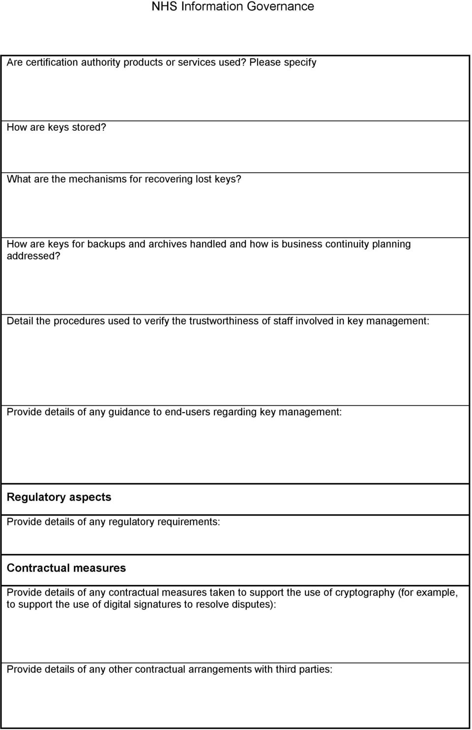 Detail the procedures used to verify the trustworthiness of staff involved in key management: Provide details of any guidance to end users regarding key management: Regulatory