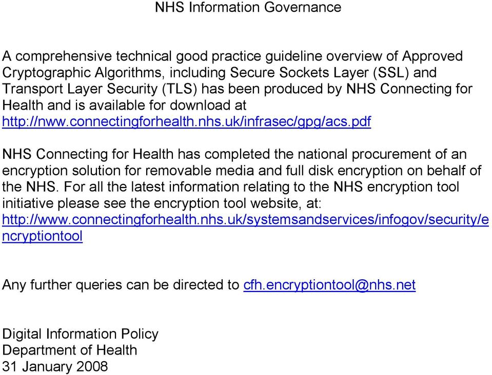 pdf NHS Connecting for Health has completed the national procurement of an encryption solution for removable media and full disk encryption on behalf of the NHS.