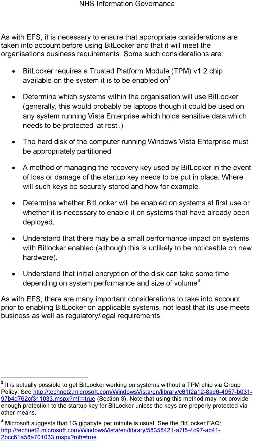 2 chip available on the system it is to be enabled on 3 Determine which systems within the organisation will use BitLocker (generally, this would probably be laptops though it could be used on any