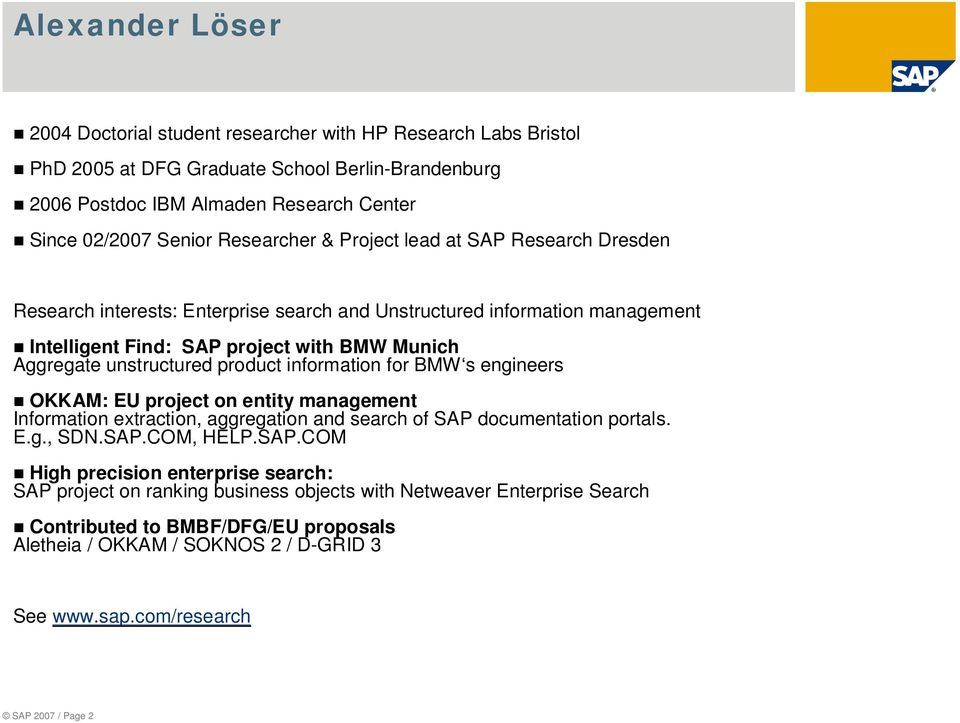 product information for BMW s engineers OKKAM: EU project on entity management Information extraction, aggregation and search of SAP