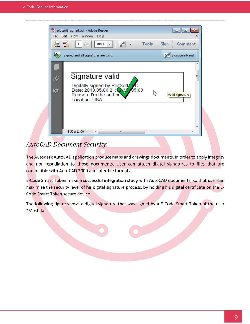 User can attach digital signatures to files that are compatible with AutoCAD 2000 and later file formats.