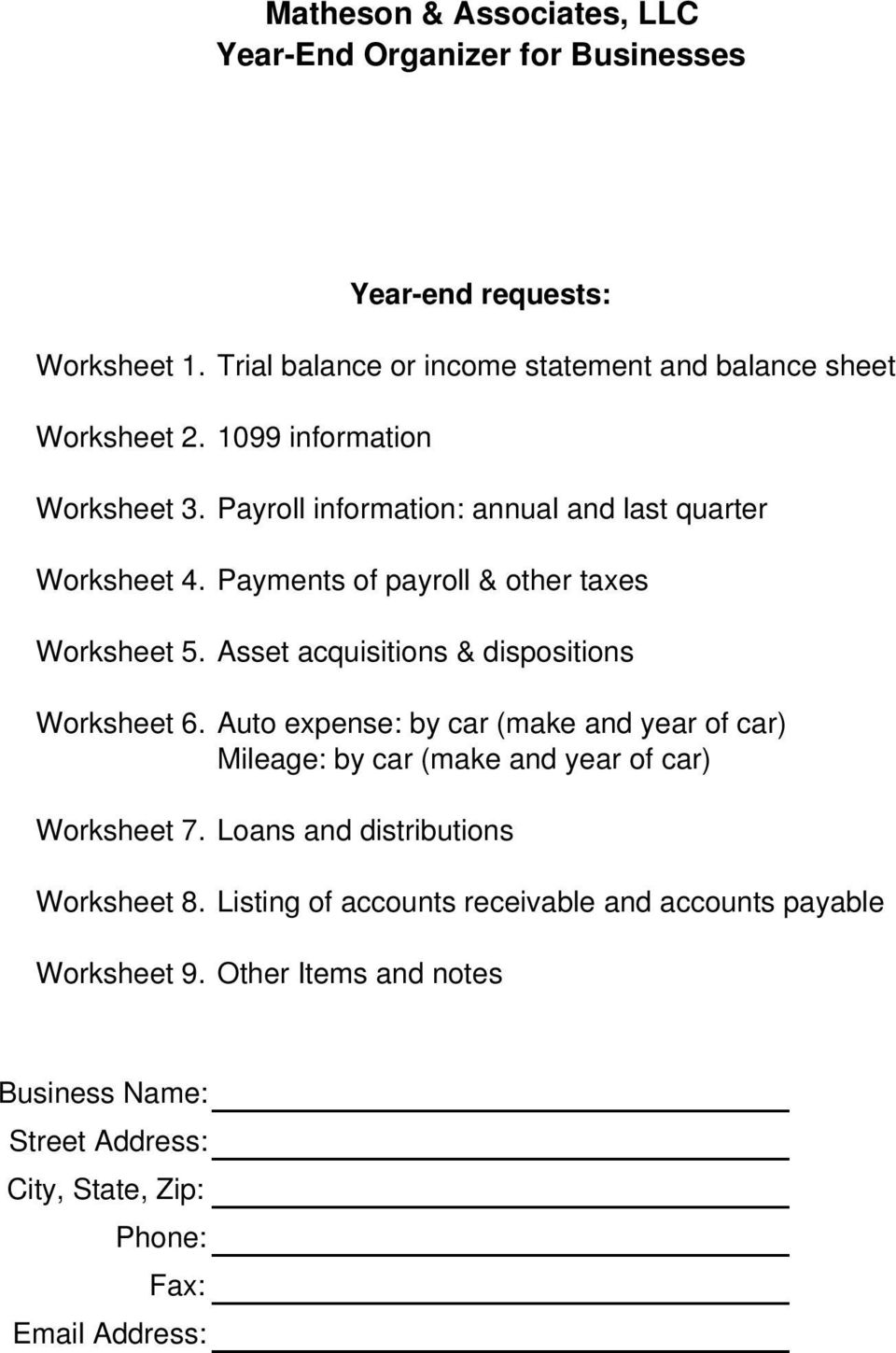 Asset acquisitions & dispositions Worksheet 6. Auto expense: by car (make and year of car) Mileage: by car (make and year of car) Worksheet 7.
