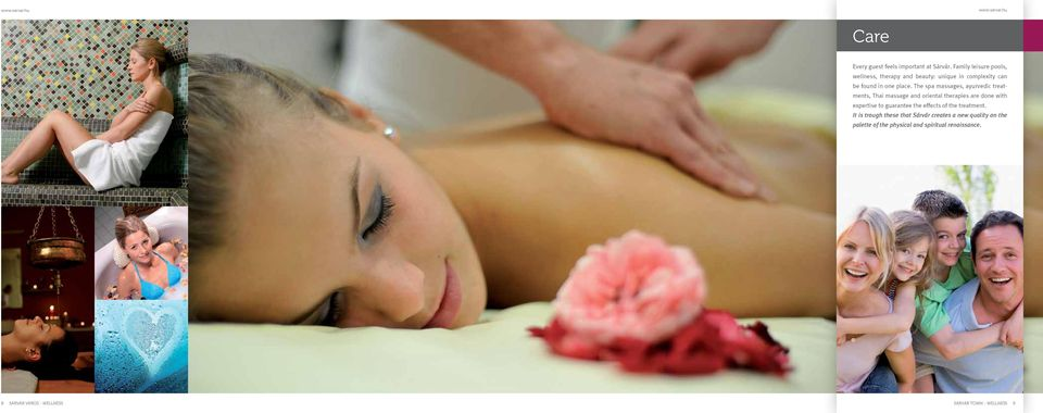The spa massages, ayurvedic treatments, Thai massage and oriental therapies are done with expertise to