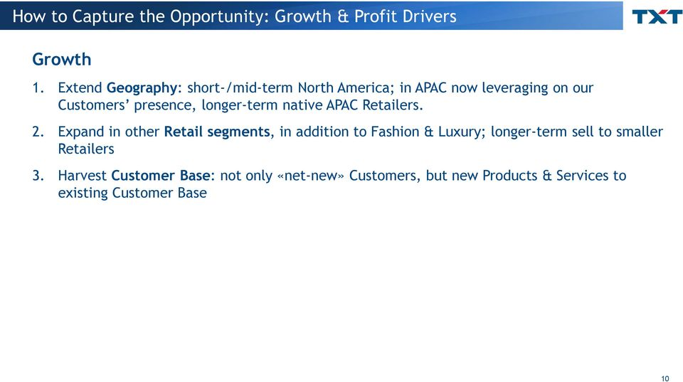longer-term native APAC Retailers. 2.