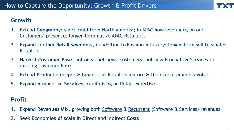 Expand in other Retail segments, in addition to Fashion & Luxury; longer-term sell to smaller Retailers 3.