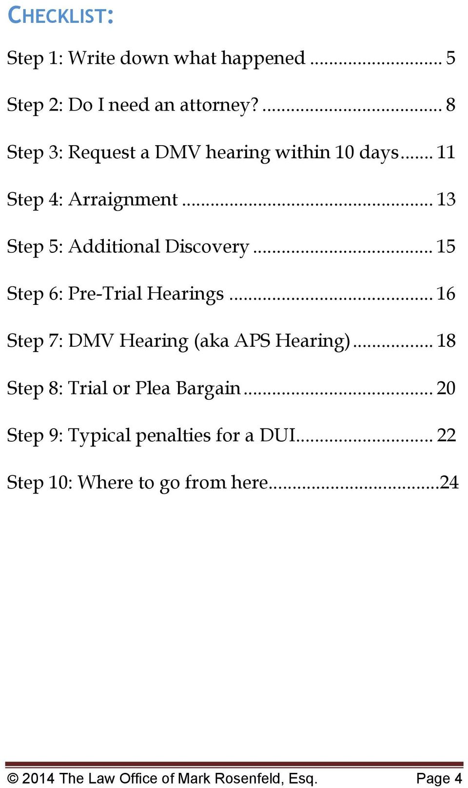 .. 15 Step 6: Pre-Trial Hearings... 16 Step 7: DMV Hearing (aka APS Hearing).