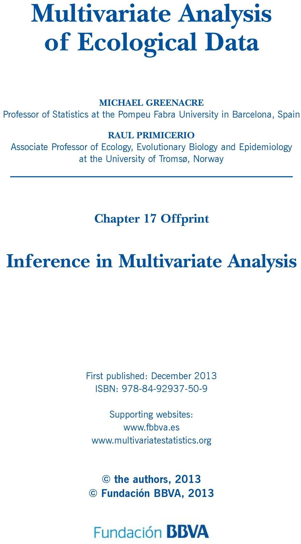 University of Tromsø, Norway Chapter 17 Offprint Inference in Multivariate Analysis First published: December 2013