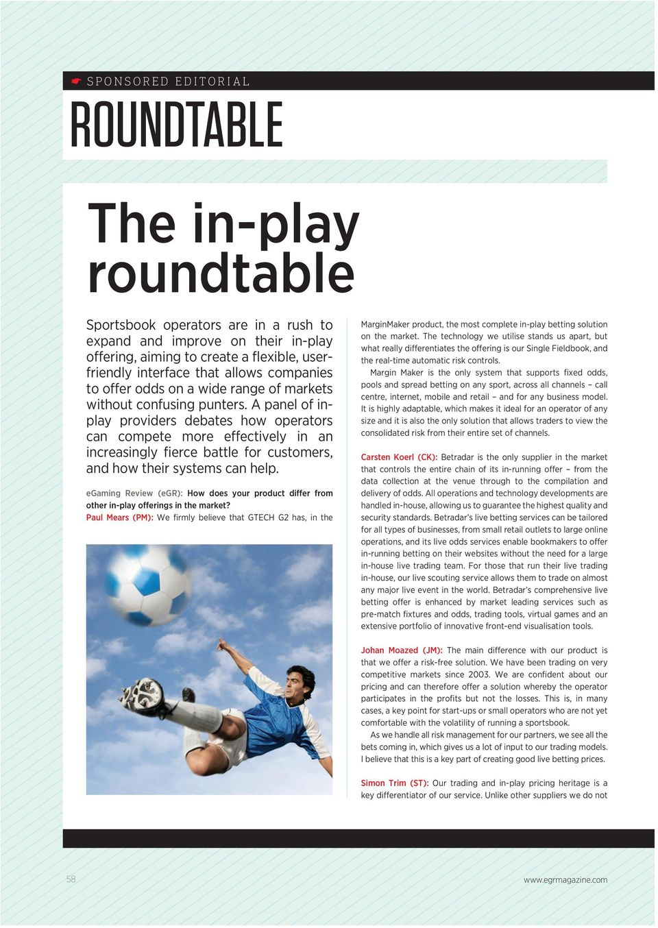 A panel of inplay providers debates how operators can compete more effectively in an increasingly fierce battle for customers, and how their systems can help.