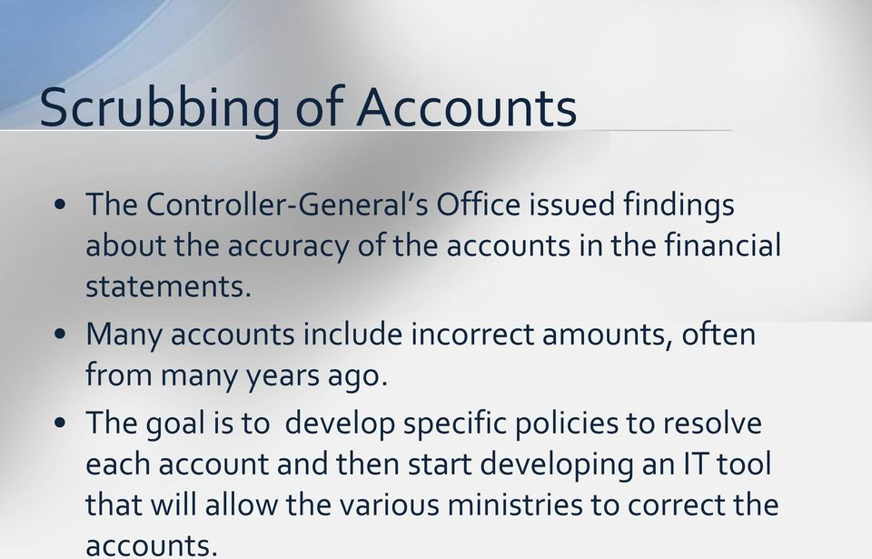 Many accounts include incorrect amounts, often from many years ago.