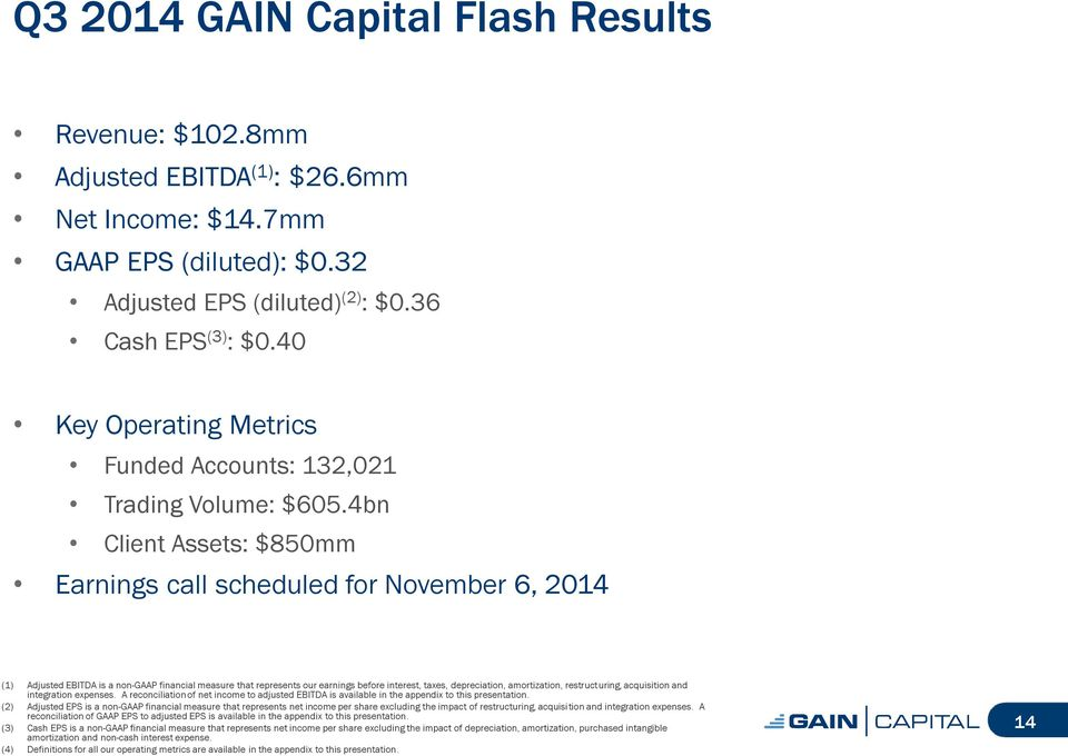 4bn Client Assets: $850mm Earnings call scheduled for November 6, 2014 (1) Adjusted EBITDA is a non-gaap financial measure that represents our earnings before interest, taxes, depreciation,