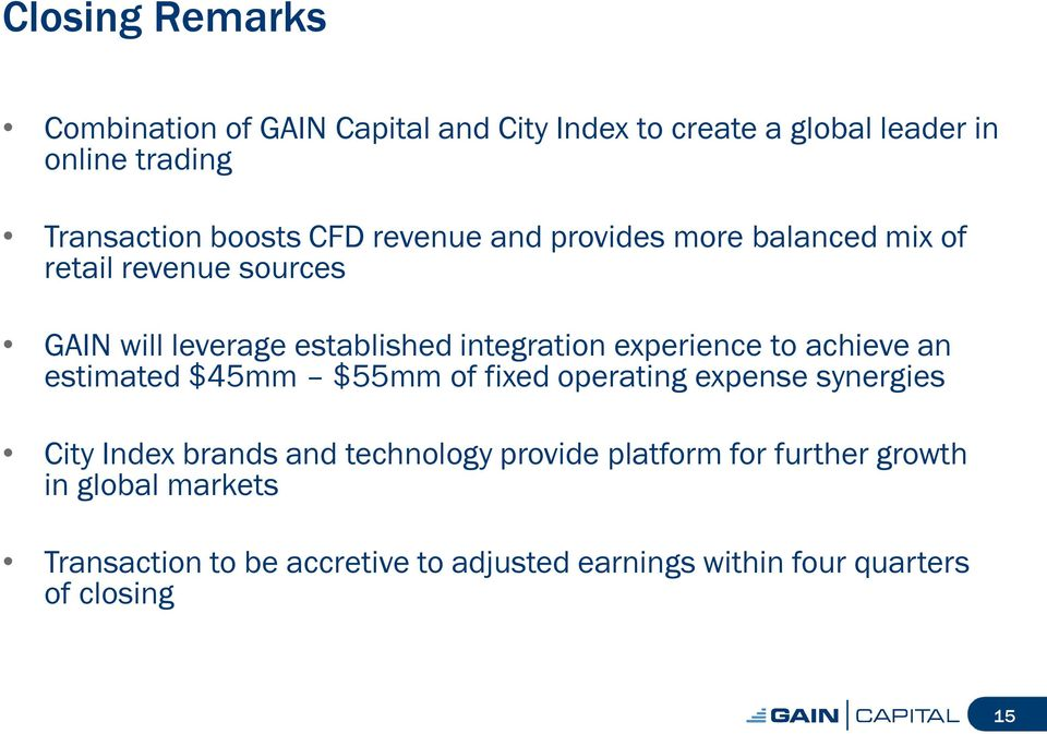experience to achieve an estimated $45mm $55mm of fixed operating expense synergies City Index brands and technology