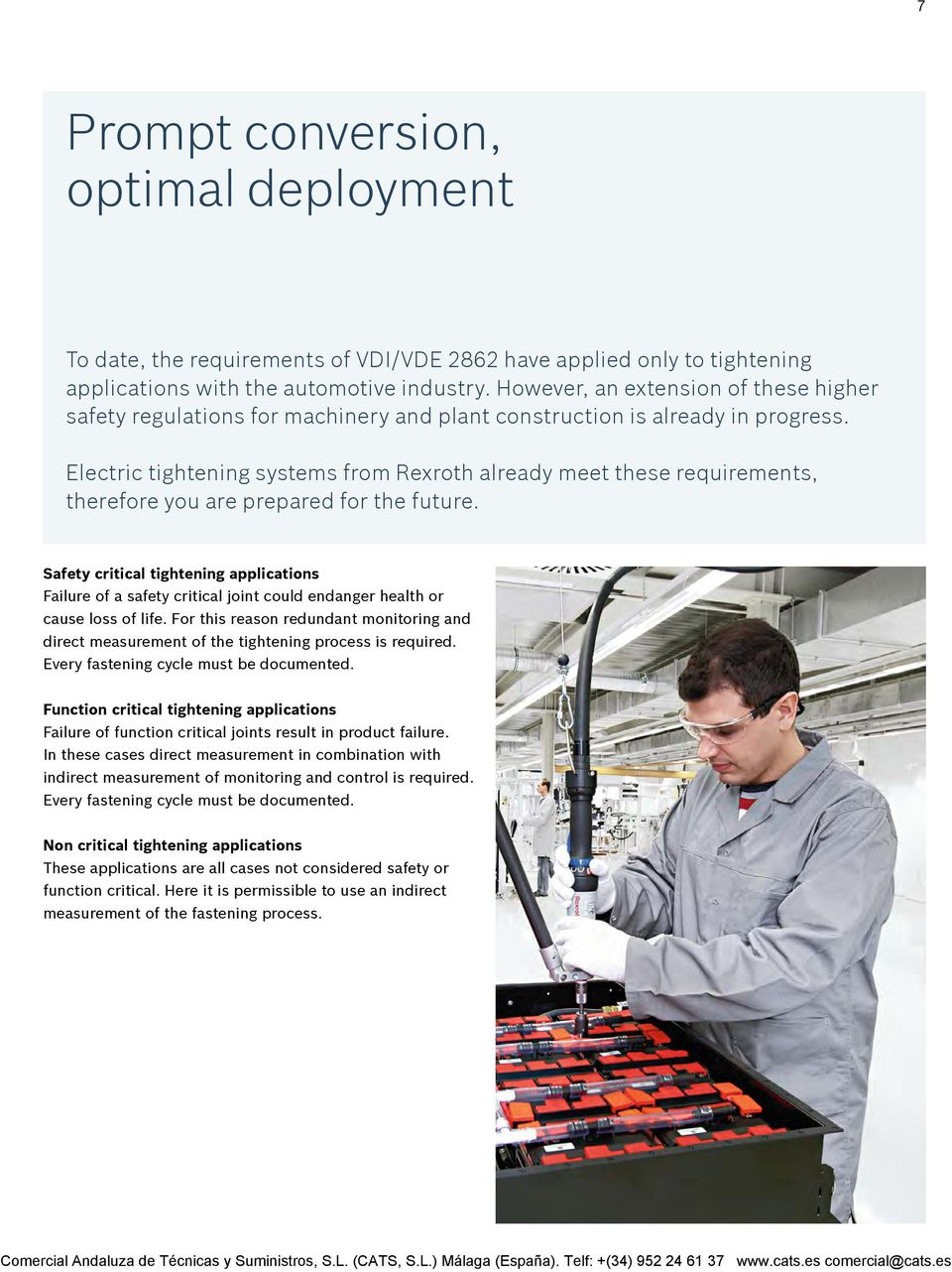 Electric tightening systems from Rexroth already meet these requirements, therefore you are prepared for the future.