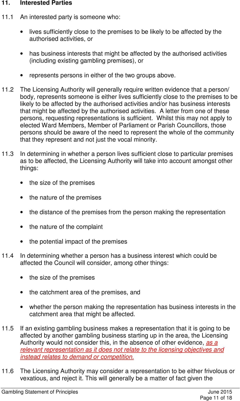 authorised activities (including existing gambling premises), or represents persons in either of the two groups above. 11.